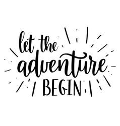 Let the adventure begin lettering vector