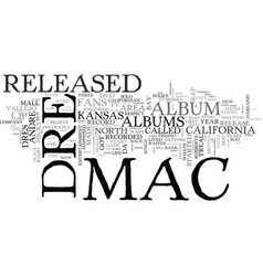 Who is mac dre text word cloud concept vector
