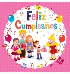 Feliz Cumpleanos - Happy Birthday in Spanish kids vector image vector image