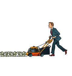 businessman cuts money like a lawnmower man vector image