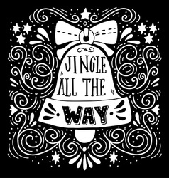 Jingle all the way Winter holiday saying Hand vector image
