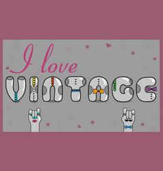 i love vintage retro card vector image