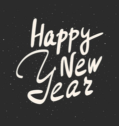 happy new year calligraphy phrase hand drawn vector image vector image