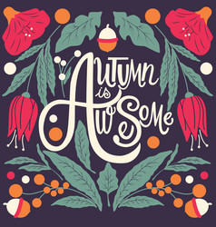 autumn is awesome hand lettering typography vector image