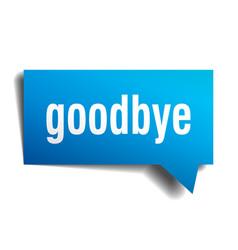 Goodbye blue 3d speech bubble vector