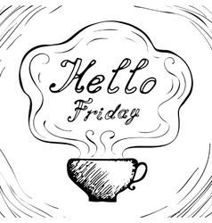 Hello Friday cup background vector image
