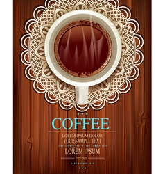 cup of coffee on the openwork napkin and a wooden vector image vector image