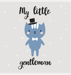 my little gentleman cute little kitty greeting vector image