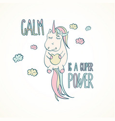 Calm is a super power quote sweet unicorn vector