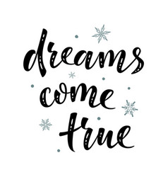 Dreams come true hand drawn motivation simple vector
