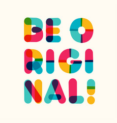 be original motivational poster bold colorful vector image
