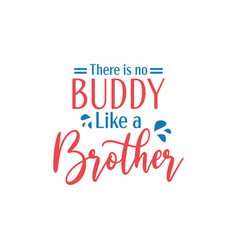 Brother quote lettering typography vector
