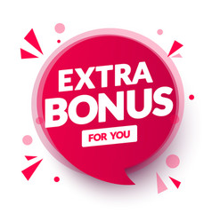 red extra bonus for you speech bubble vector image
