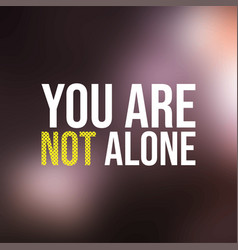 you are not alone successful quote with modern vector image