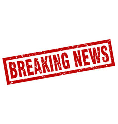 square grunge red breaking news stamp vector image