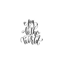 Joy to the world - hand lettering inscription to vector