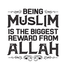 Muslim quote and saying good for t shirt being vector