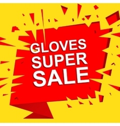 Big sale poster with GLOVES SUPER SALE text vector
