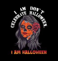 I am halloween t-shirt design vector