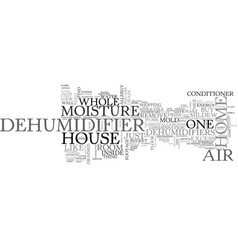 Whole house dehumidifiers text word cloud concept vector