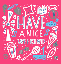 Have a nice weekend vector
