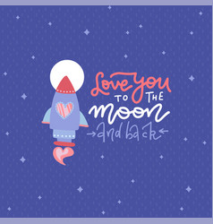 love you to moon and back - hand drawn vector image