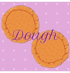 Pastry dough for pizza or pie vector