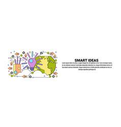 Smart idea business creativity concept horizontal vector