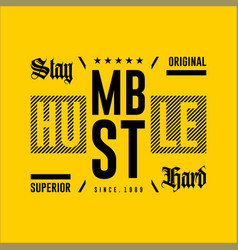 Stay hard humble hustle original superior vintage vector