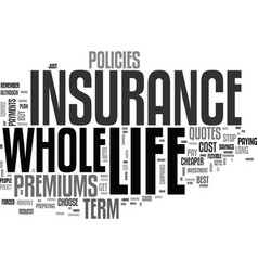 whole life insurance and why people choose it vector image