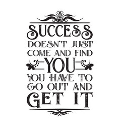 business motivation quote success does not just vector image