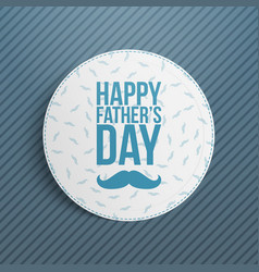 happy fathers day circle greeting card vector image
