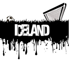 Grunge banner iceland with a soccer ball and gate vector