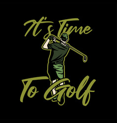 its time to golf vintage vector image