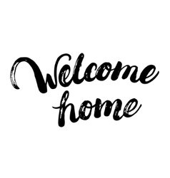Welcome home hand written calligraphy lettering vector image vector image