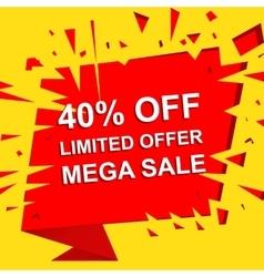 Big sale poster with LIMITED OFFER MEGA SALE 40 vector image