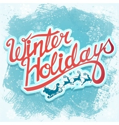 Winter holydays christmas lettering sign with vector image vector image