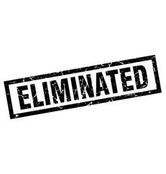 Square grunge black eliminated stamp vector