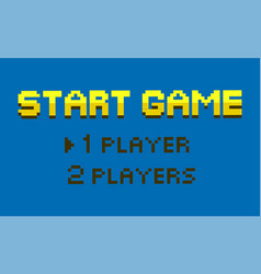 Start game one or two players option pixel design vector
