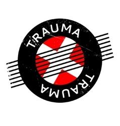 Trauma rubber stamp vector