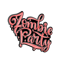 zombie party text for party invitation greeting vector image