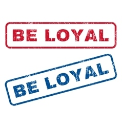 Be Loyal Rubber Stamps vector