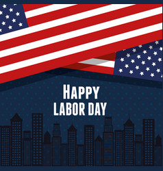 happy labor day united states flag with city vector image