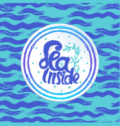 Ink hand drawn sea lettering on abstract sea vector