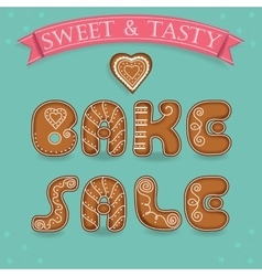 Bake sale inscription by gingerbread font vector