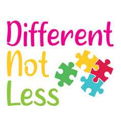 Different not less autism awareness file vector