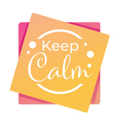 keep calm motivation and inspiration banner or vector image