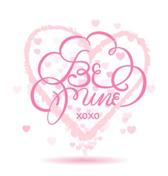be mine lettering card vector image vector image