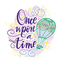 Once upon a time hand drawn motivational vector