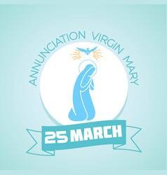 25 march annunciation virgin mary vector image